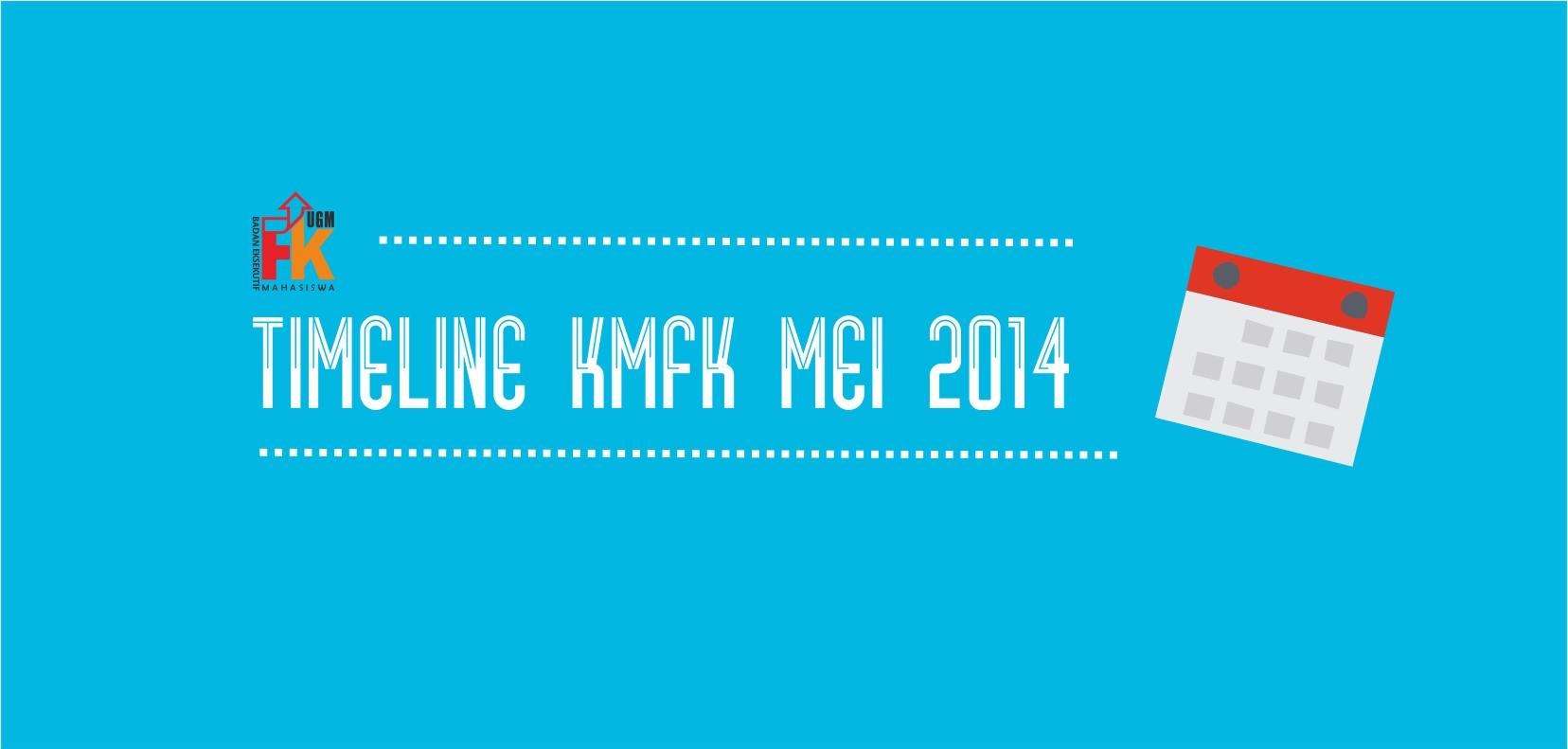 TIMELINE KMFK MEI 2014