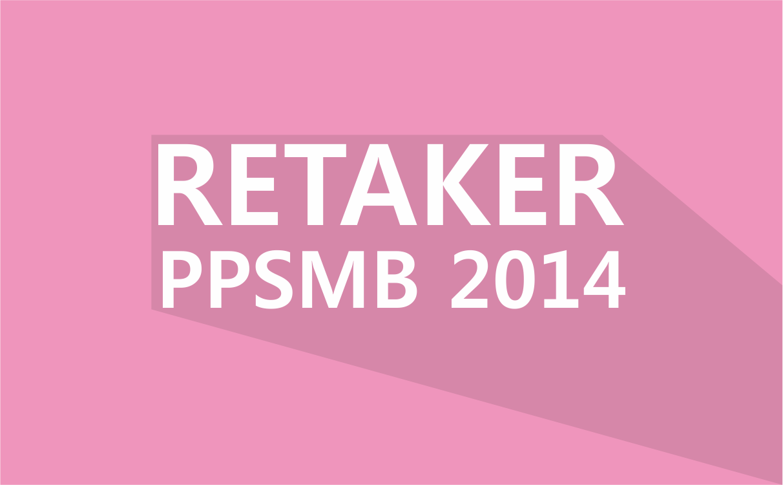 Pengumuman Retaker PPSMB 2014